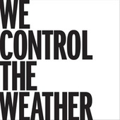 We Control the Weather by Vess Ruhtenberg