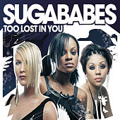 Too Lost In You by Sugababes