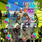 Free Fire by lil nano Serginho Smith