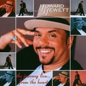 The Journey Live...From the Heart de Howard Hewett