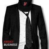 Frisky Business by The Frisk