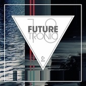 Future Tronic, Vol. 18 von Various Artists
