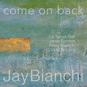 Come on Back de Jay Bianchi