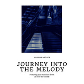 Journey into the Melody (Featuring jazz musicians from all over the world!) by Various Artists