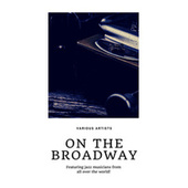 On the Broadway (Featuring jazz musicians from all over the world!) von Various Artists