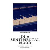 In a sentimental Mood (Featuring jazz musicians from all over the world!) by Various Artists