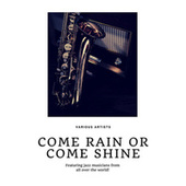 Come Rain or Come Shine (Featuring jazz musicians from all over the world!) fra Various Artists