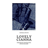 Lovely Cianna (Featuring jazz musicians from all over the world!) de Various Artists