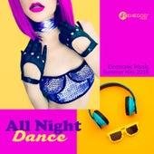 All Night Dance: Electronic Music Summer Hits 2018 de Various Artists