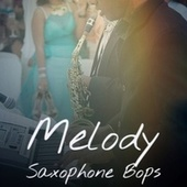 Melody Saxophone Bops de Various Artists