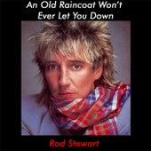 An Old Raincoat Won't Ever Let You Down de Rod Stewart