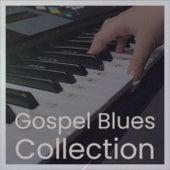 Gospel Blues Collection de Various Artists