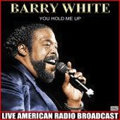 You Hold Me Up (Live) de Barry White