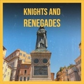 Knights and Renegades by Various Artists