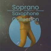 Soprano Saxophone Collection by Various Artists