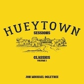 Hueytown Sessions: Classics by Jon Michael Ogletree (1)