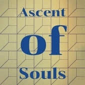 Ascent of Souls by Various Artists