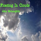 Floating in Clouds by John McLaughlin
