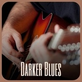 Darker Blues by Various Artists