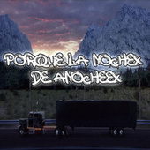 Porque La Nochex De Anocheex (Remix) de Dj Pirata