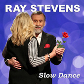 Slow Dance by Ray Stevens