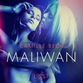 Maliwan - Une nouvelle érotique von Camille Bech