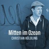 Mitten im Ozean von Christian Hölbling