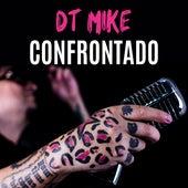 Confrontado de DT.Mike