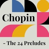 Chopin - The 24 Preludes by Garrick Ohlsson