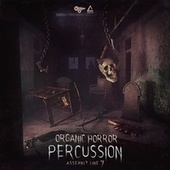 Assembly Line 7: Organic Horror Percussion by Gothic Storm