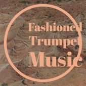 Fashioned Trumpet Music by Various Artists