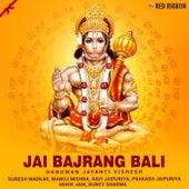 Jai Bajrang Bali - Hanuman Jayanti Vishesh by Manoj Mishra