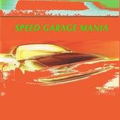 Speed Garage Mania fra Various Artists