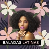 Baladas Latinas by Various Artists