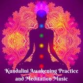 Kundalini Awakening Practice and Meditation Music by Various Artists