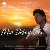 Mon Dubey Jaai by Shaan