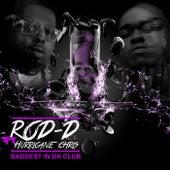 Baddest InDa Club de Rod D