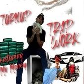 TRAP WORK by Turnup 2 Face