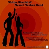 Techno Revisitations of Classical Music: Canon in D Major / Fur Elise / Turkish March / William Tell / Air on the G String / Walter Rinaldi: Songs & Instrumental Pieces/ The Four Seasons / Eine Kleine Nachtmusik / Prelude by Walter Rinaldi