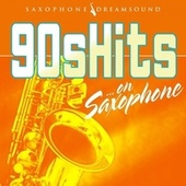 90S Hits on Saxophone von Saxophone Dreamsound