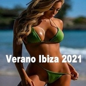Verano Ibiza 2021 (Viaja a Los Sonidos De Ibiza Con La Siguiente Compilacion) by Various Artists