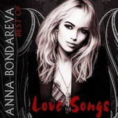 Love Songs (Best Of) von Anna Bondareva