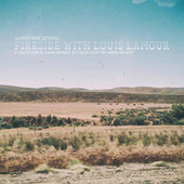 Fireside With Louis L'Amour - A Collection Of Songs Inspired By Tales From The American West de Jamestown Revival