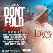 Dont Fold (Remix) von Mr713Films