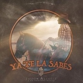 Ya Te La Sabes by Julión Álvarez Y Su Norteño Banda