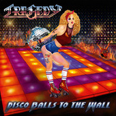 Disco Balls to the Wall by Tragedy