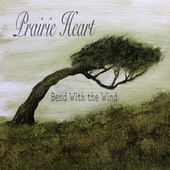 Prairie Heart: Bend with the Wind by Rick Dill