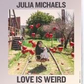 Love Is Weird de Julia Michaels