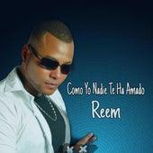 Como Yo Nadie Te Ha Amado (cover) by Reem