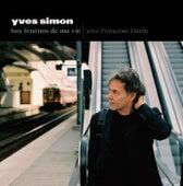 Aux Fenêtres De Ma Vie de Yves Simon